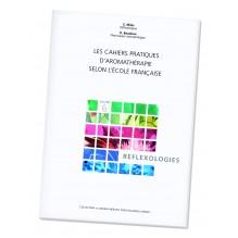 Les cahiers pratiques de l'aromathérapie selon l'Ecole Française. Volume 6 : Réflexologies
