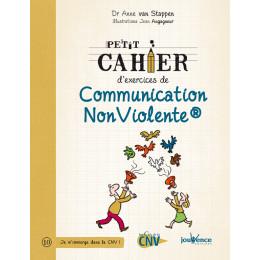 Petit cahier d'exercices de communication non violente ( Anne Van Stappen, Jean Augagneur )