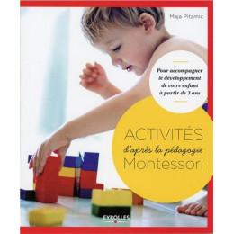 Activités Montessori: accompagner le développement de votre enfant à partir de 3 ans ( Maja Pitamic)