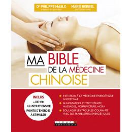 Ma bible de la médecine chinoise du Dr Maslo et Borrel