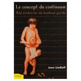 Le concept du continuum , A la recherche du bonheur perdu ( Jean Liedloff)