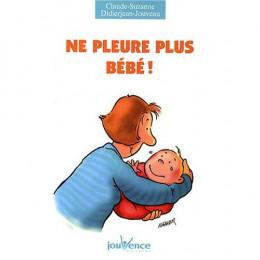 Ne pleure plus bébé! (Claude Suzanne Didierjean-Jouveau)
