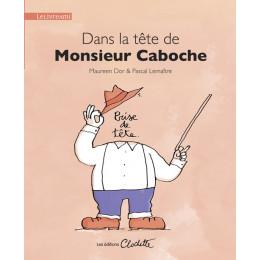 Dans la tête de Monsieur Caboche - à partir de 4 ans