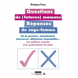 Questions de (futures) mamans, réponses de sage-femme Evelyne Fery