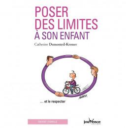 Poser des limites à son enfant et le respecter(Catherine Dumonteil-Kremer)